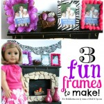 3 Fun Frames to Make!