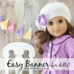 Add a Little Fun and Color with Doll Sized Banners!